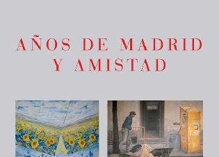 Años de Madrid y Amistad